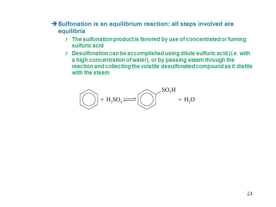 Sulfonation is an equilibrium reaction; all steps involved are equilibria