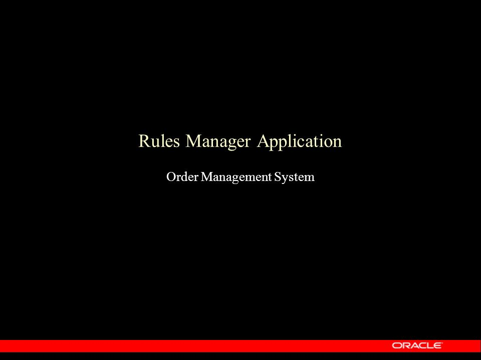 Rules Manager Application Order Management System