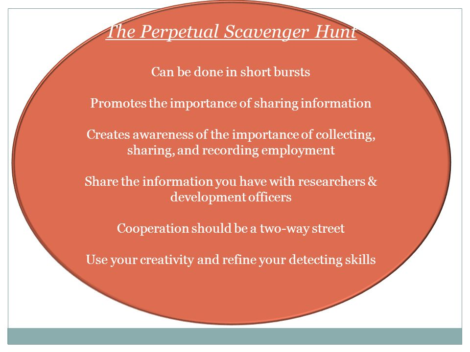 The Perpetual Scavenger Hunt