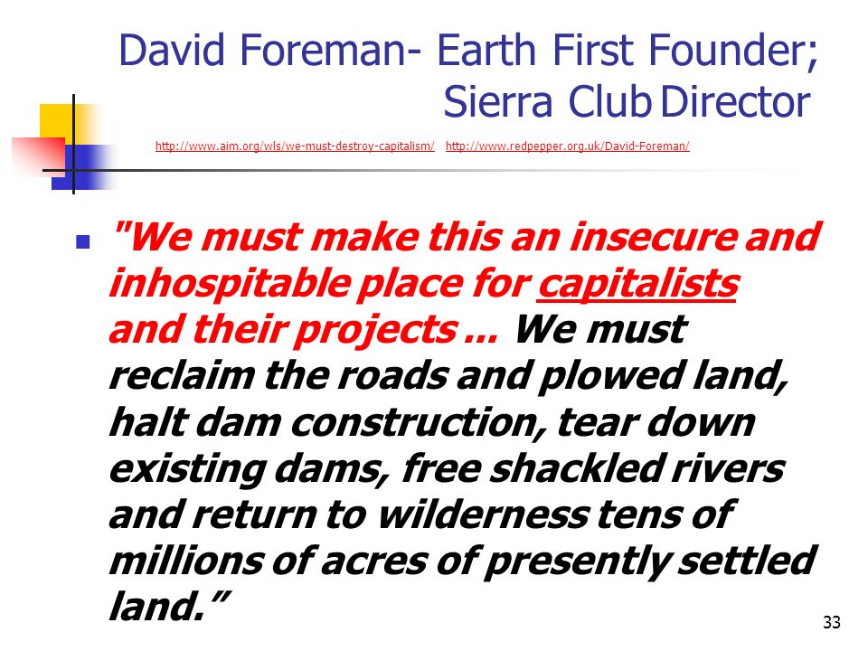 David Foreman- Earth First Founder; Sierra Club Director http://www