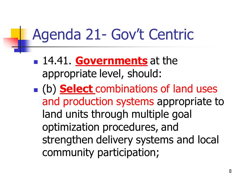 Agenda 21- Gov't Centric 14.41. Governments at the appropriate level, should: