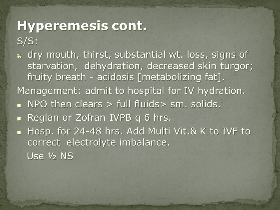 Hyperemesis cont. S/S: