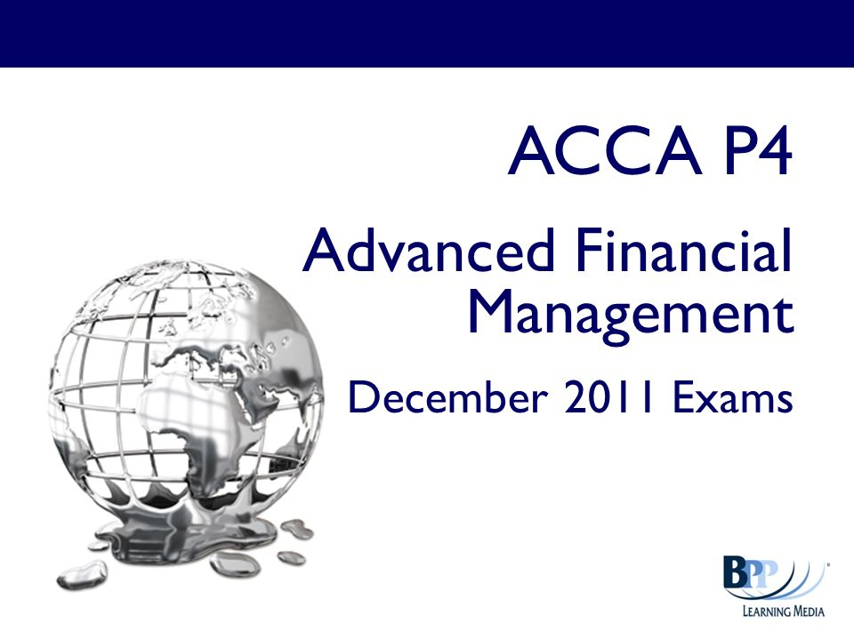 ACCA P4 Advanced Financial Management December 2011 Exams