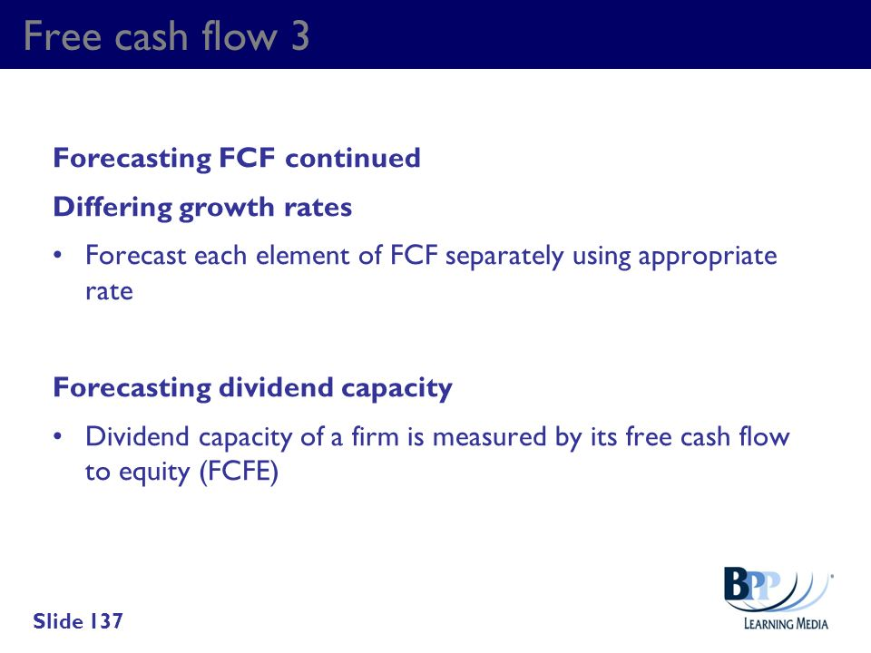Free cash flow 3 Forecasting FCF continued Differing growth rates