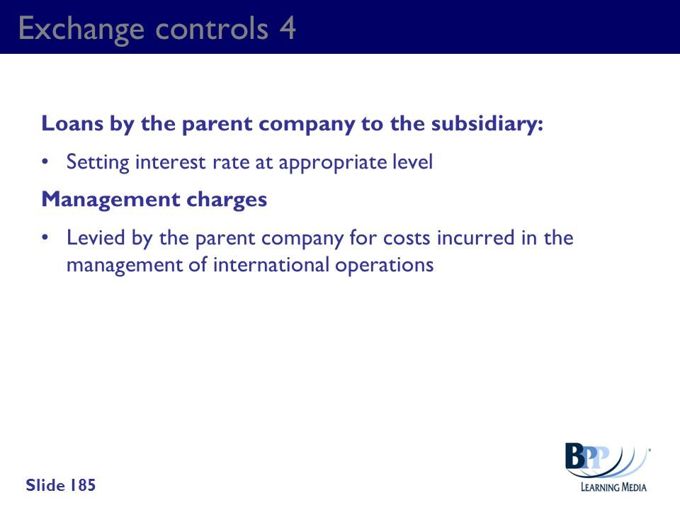 Exchange controls 4 Loans by the parent company to the subsidiary: