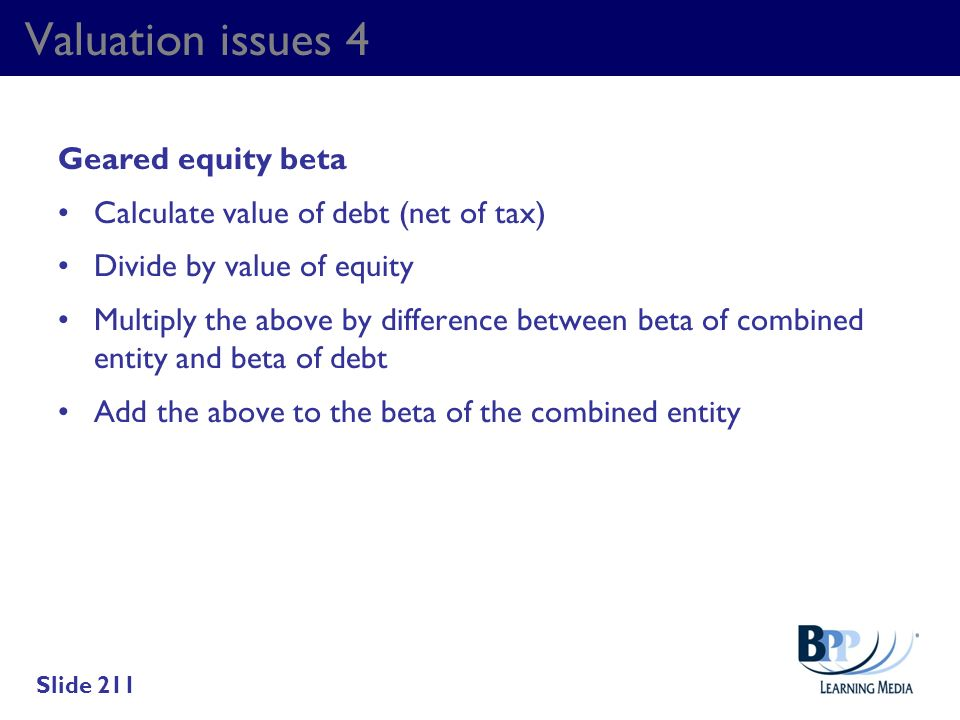 Valuation issues 4 Geared equity beta