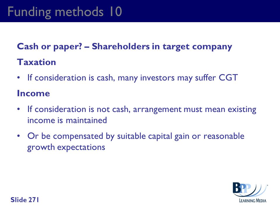 Funding methods 10 Cash or paper – Shareholders in target company