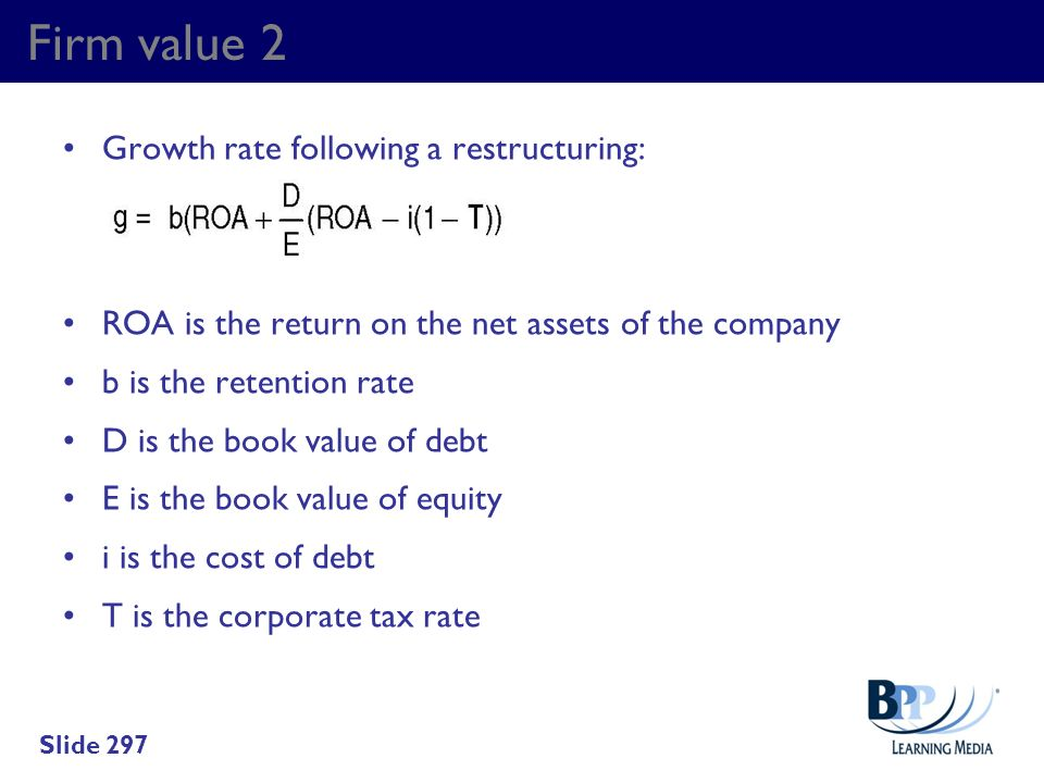 Firm value 2 Growth rate following a restructuring: