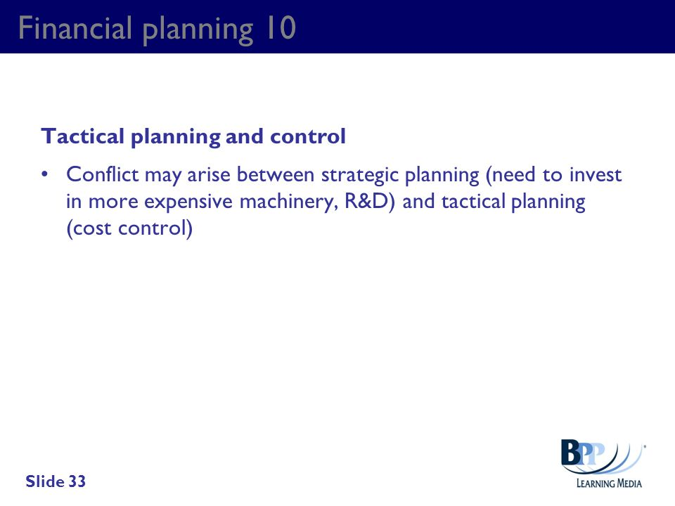 Financial planning 10 Tactical planning and control