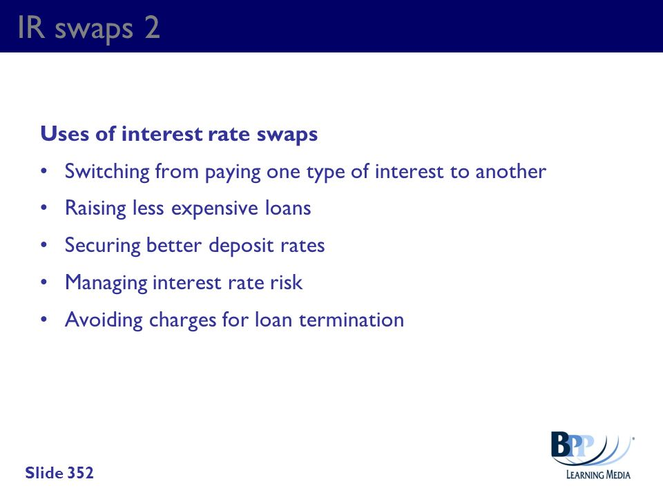 IR swaps 2 Uses of interest rate swaps