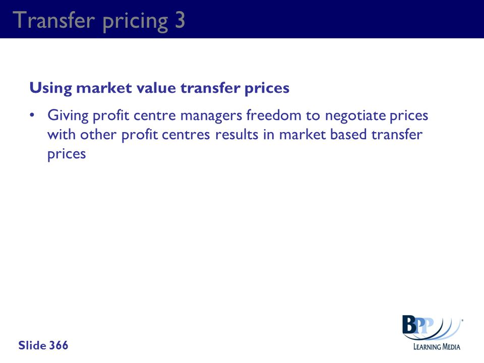 Transfer pricing 3 Using market value transfer prices