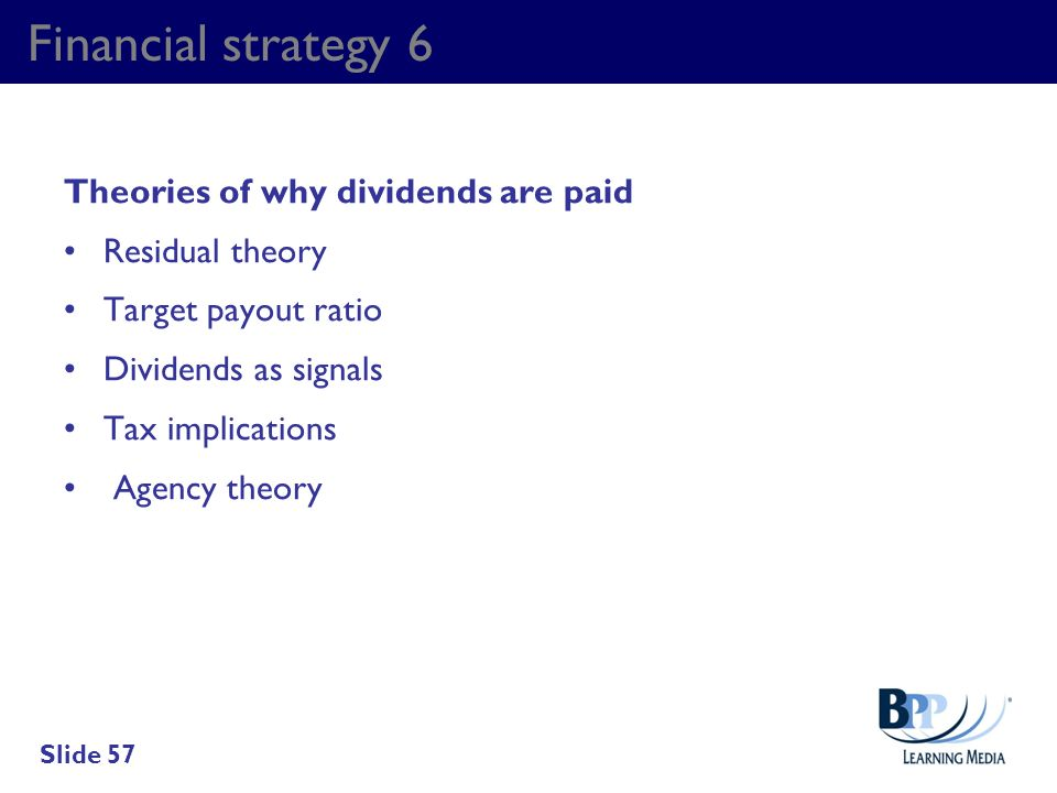Financial strategy 6 Theories of why dividends are paid