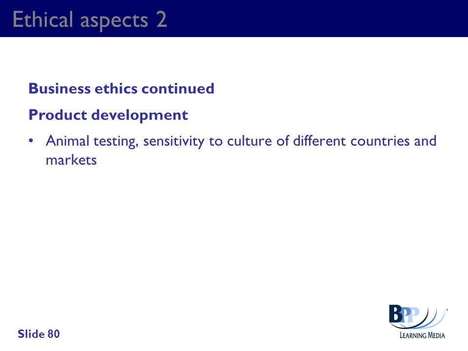 Ethical aspects 2 Business ethics continued Product development