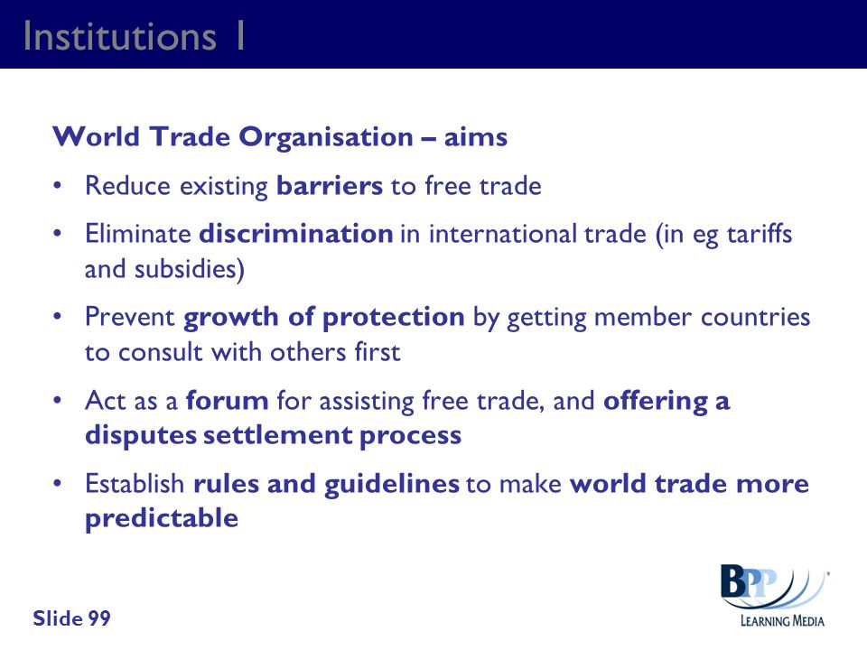 Institutions 1 World Trade Organisation – aims