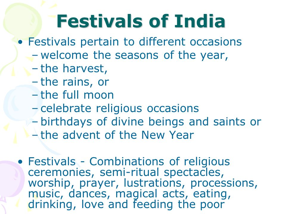 Festivals of India Festivals pertain to different occasions