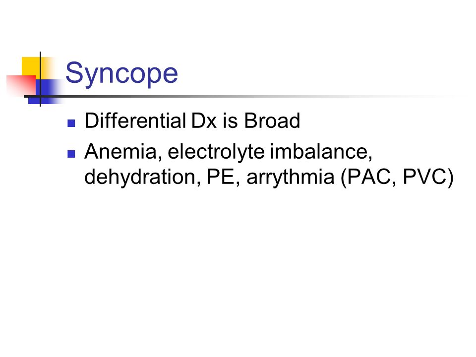 Syncope Differential Dx is Broad