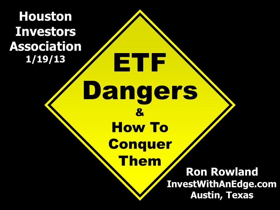 ETF Dangers How To Conquer Them Houston Investors Association &