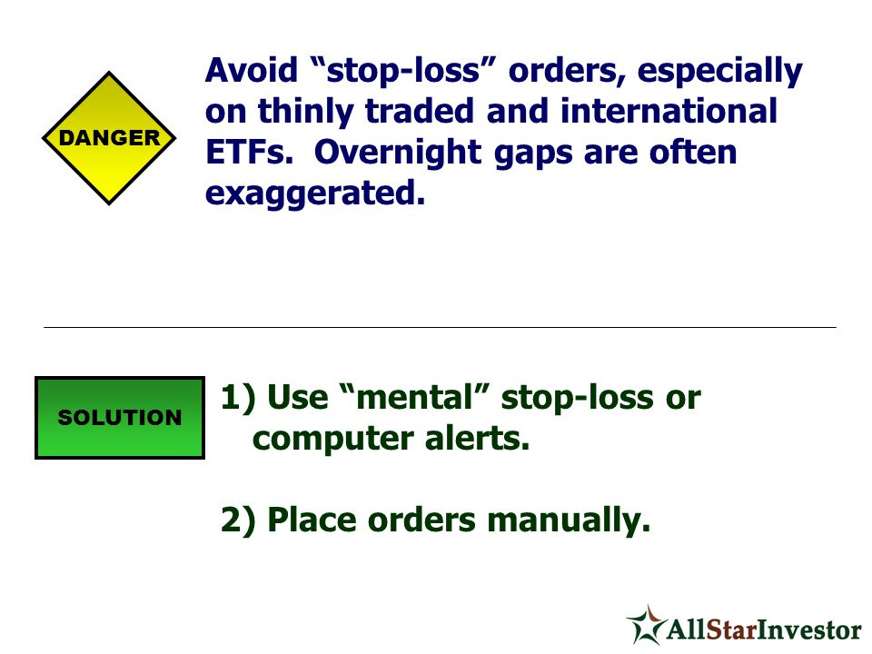 Use mental stop-loss or computer alerts.