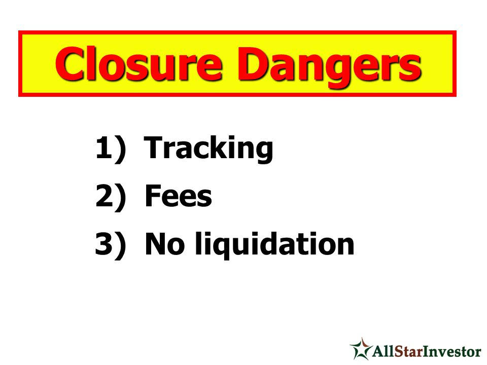 Closure Dangers Tracking Fees No liquidation