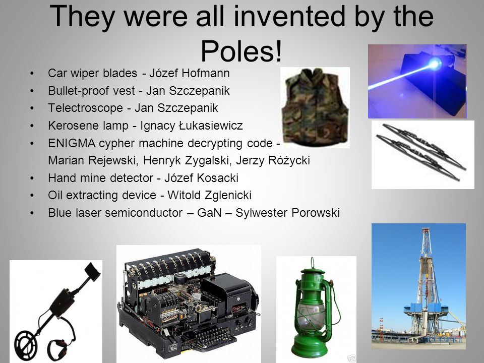 They were all invented by the Poles!