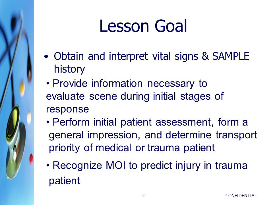 Lesson Goal Obtain and interpret vital signs & SAMPLE history
