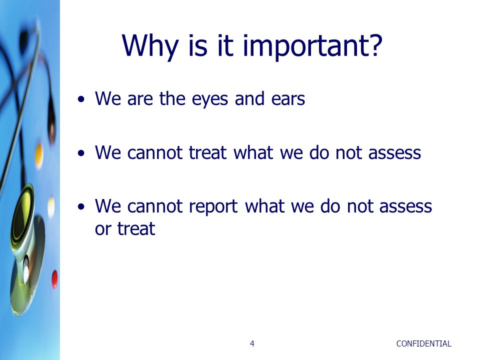 Why is it important We are the eyes and ears