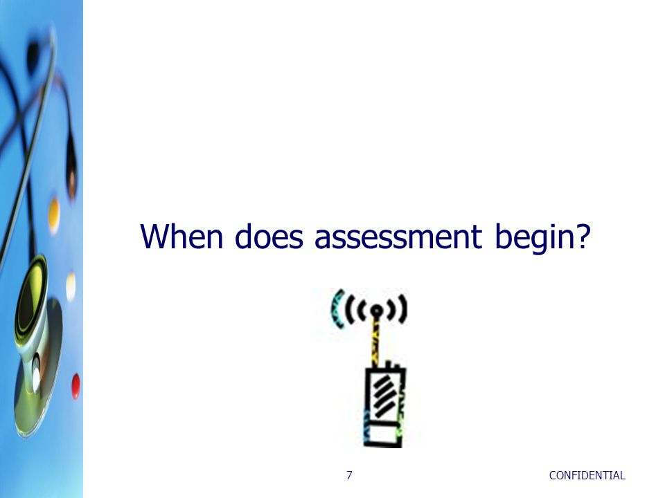 When does assessment begin