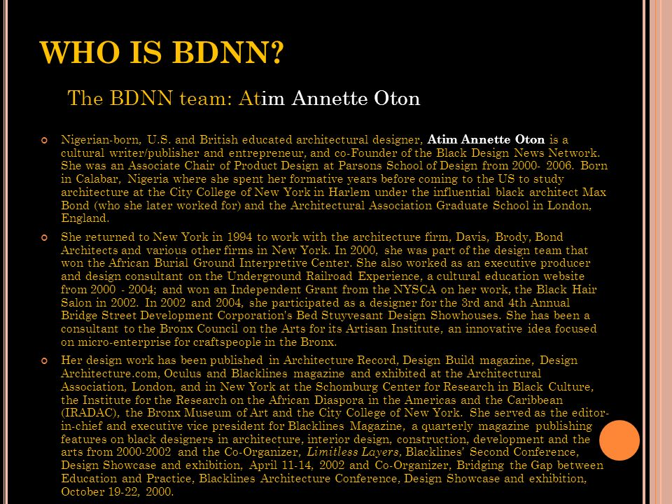 WHO IS BDNN The BDNN team: Atim Annette Oton
