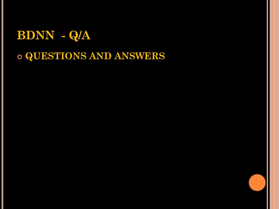 BDNN - Q/A QUESTIONS AND ANSWERS