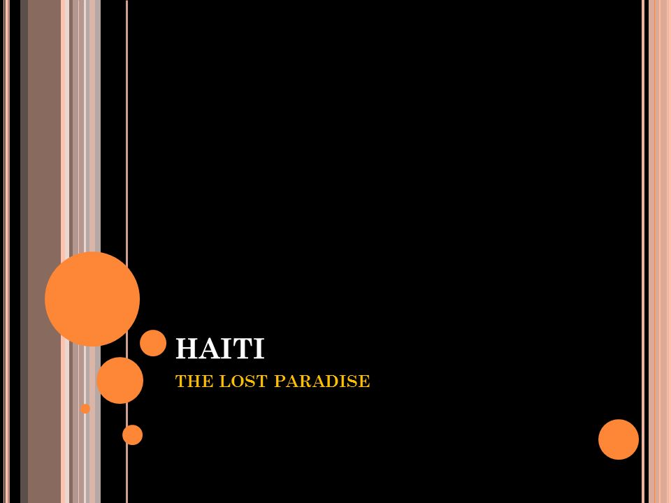 HAITI THE LOST PARADISE