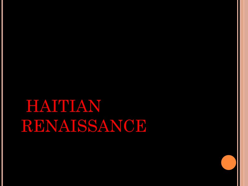 THE RECOVERY: HAITIAN RENAISSANCE