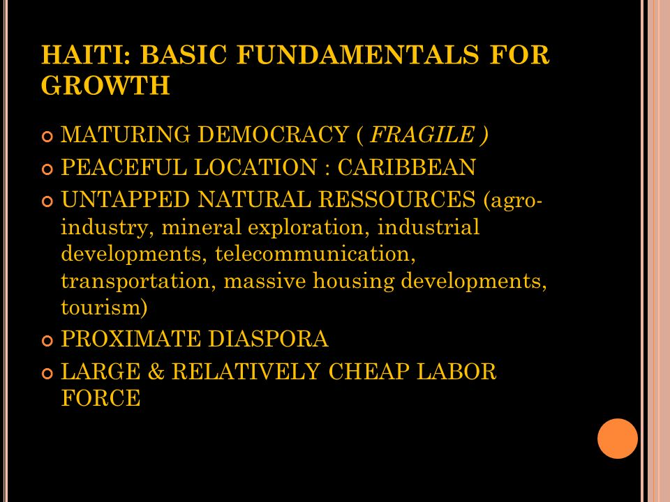 HAITI: BASIC FUNDAMENTALS FOR GROWTH