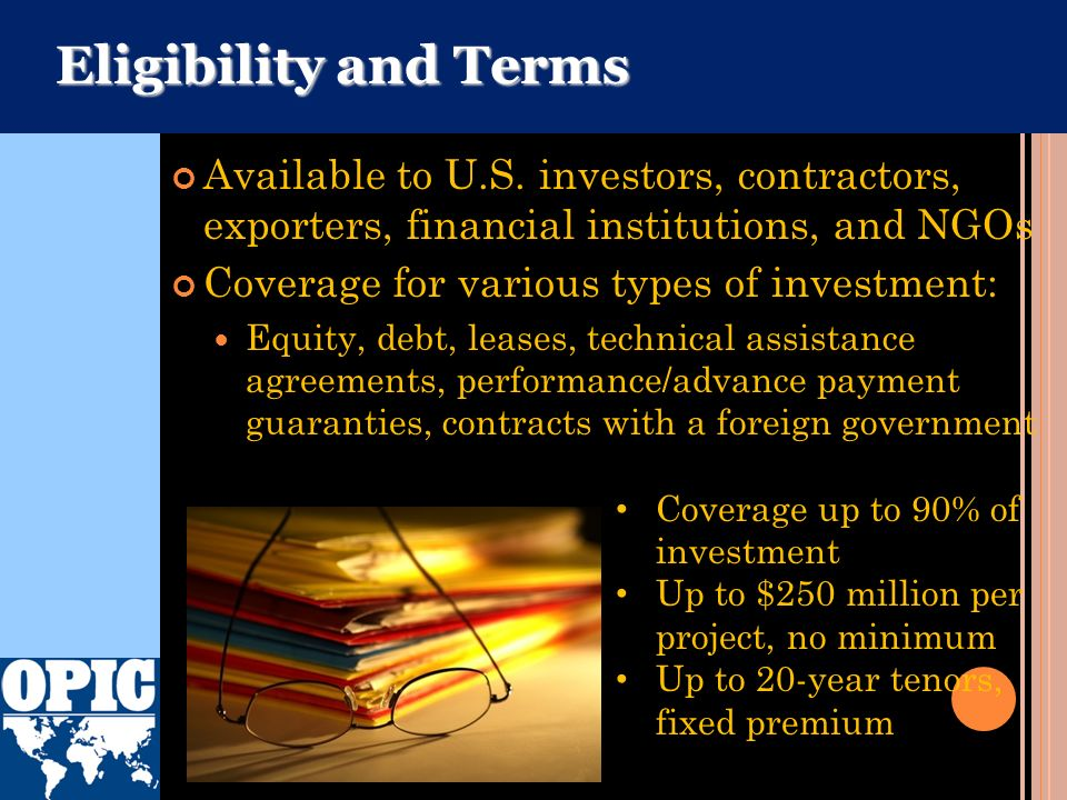 Eligibility and Terms Available to U.S. investors, contractors, exporters, financial institutions, and NGOs.