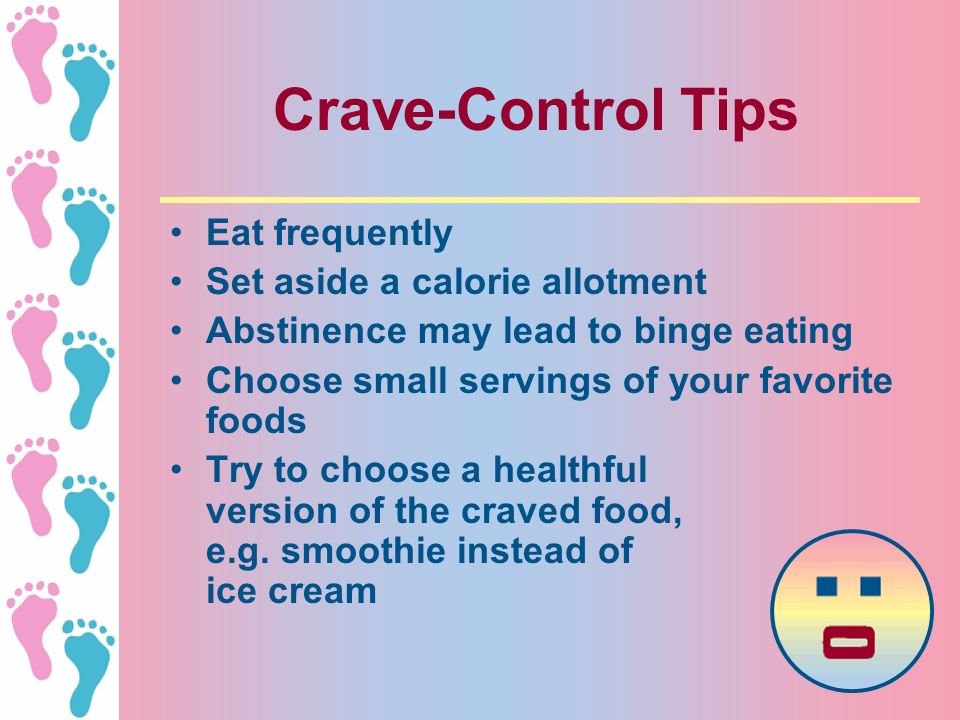 Crave-Control Tips Eat frequently Set aside a calorie allotment