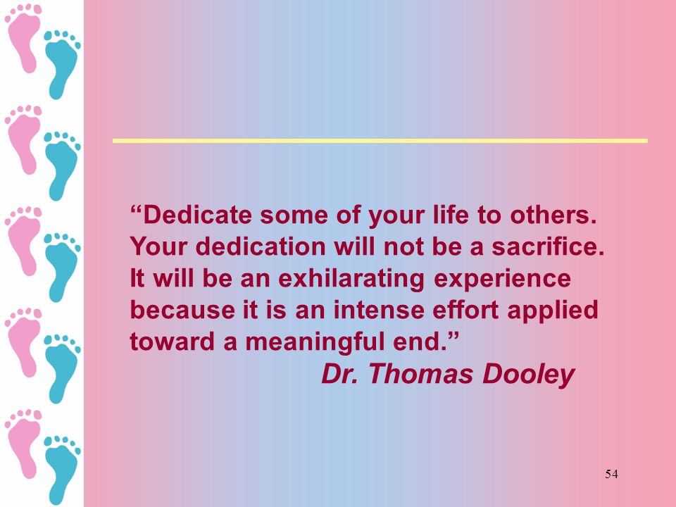 Dedicate some of your life to others