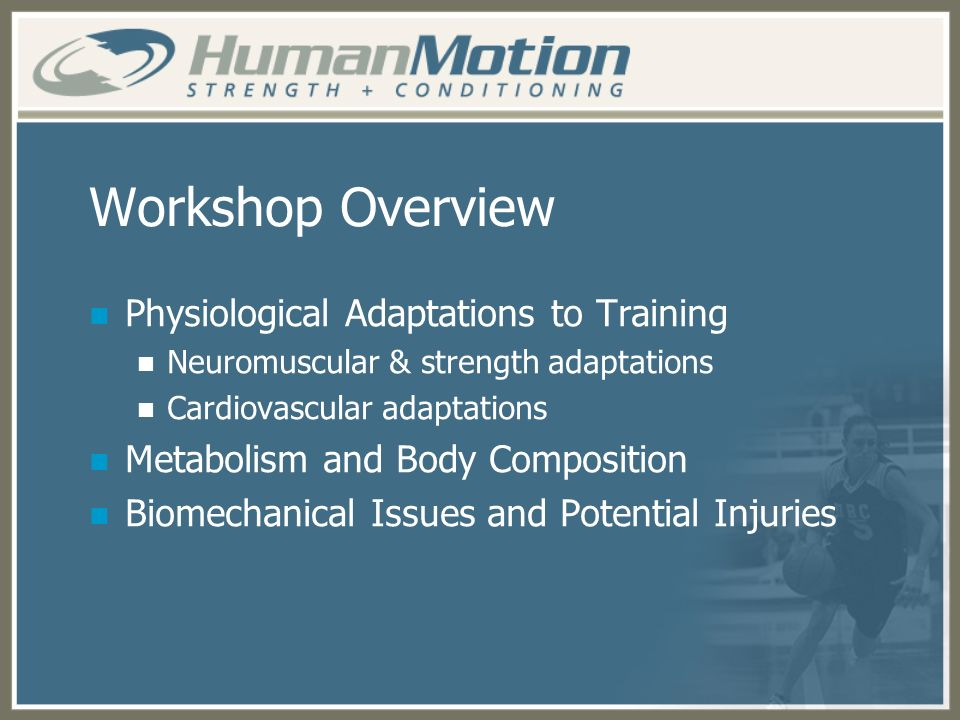 Workshop Overview Physiological Adaptations to Training