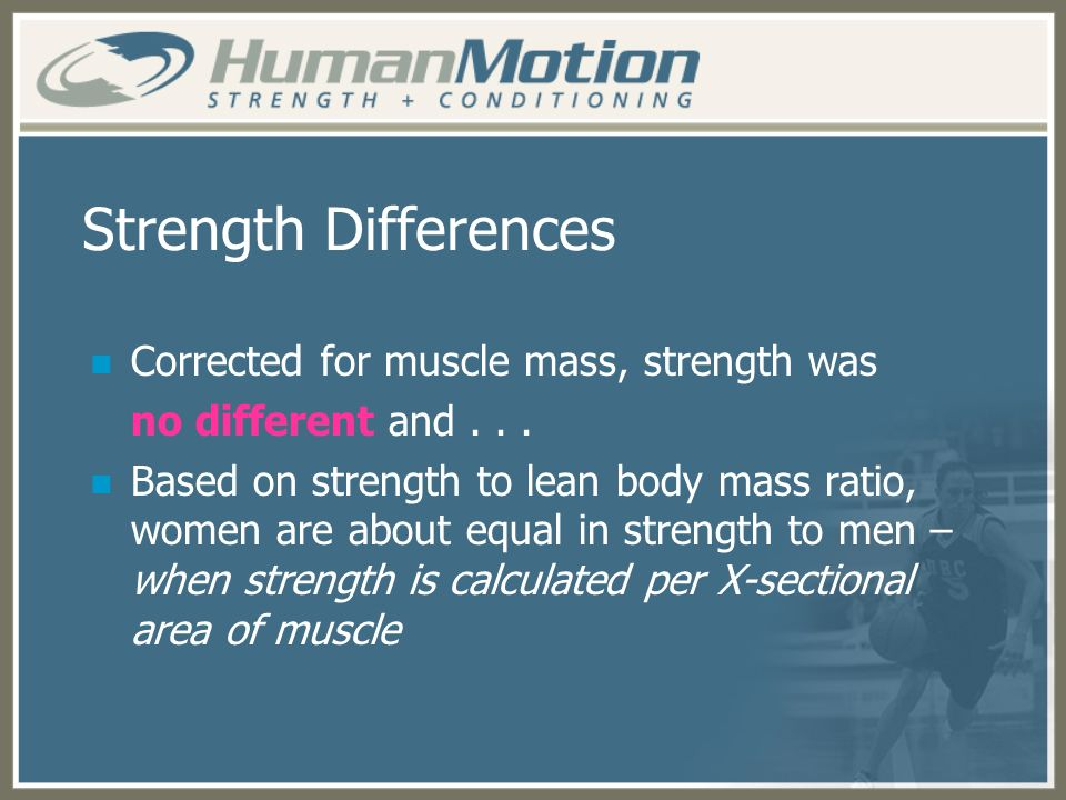 Strength Differences Corrected for muscle mass, strength was