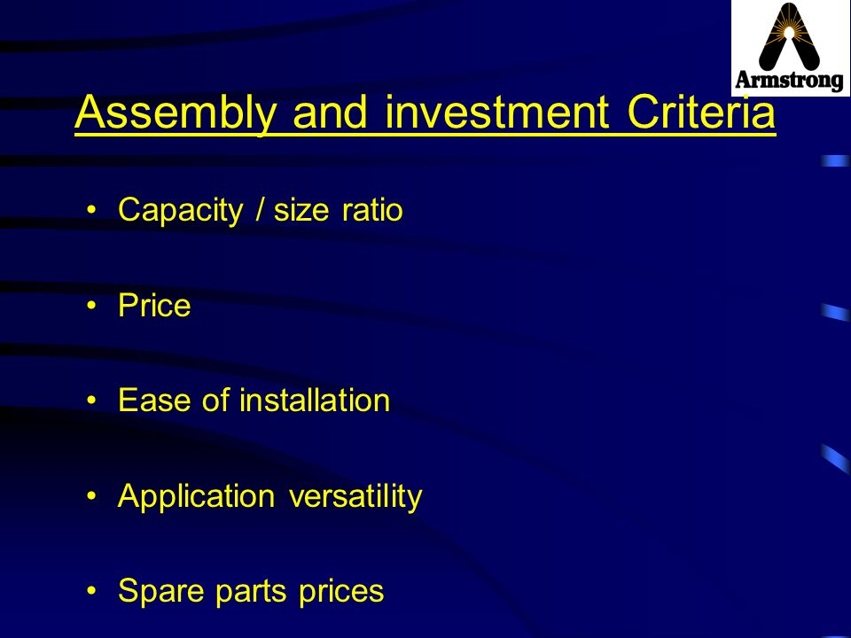 Assembly and investment Criteria