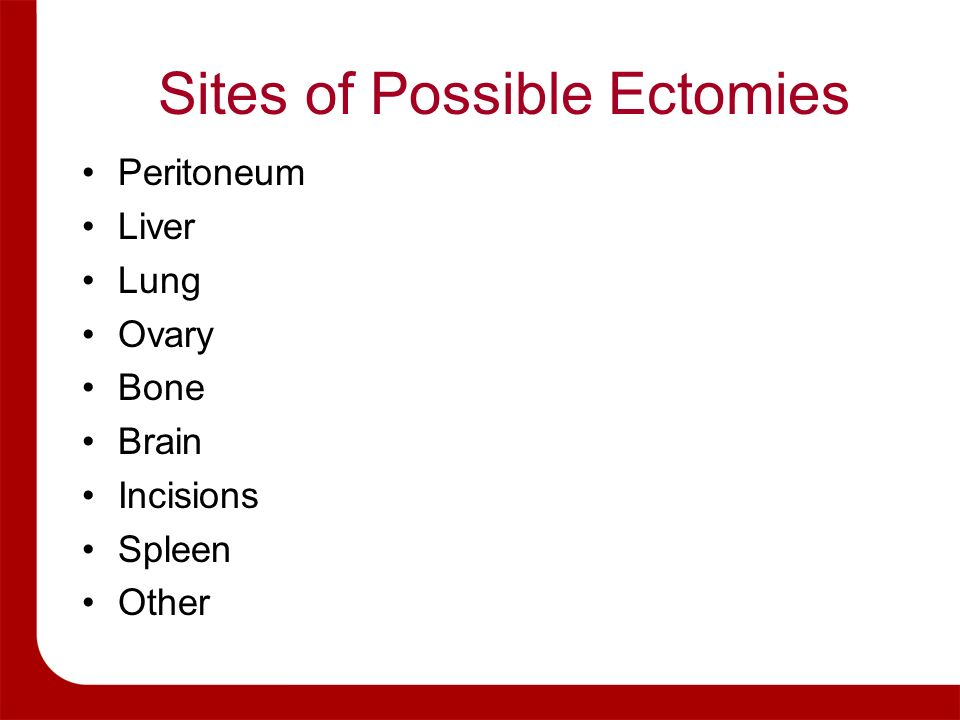 Sites of Possible Ectomies