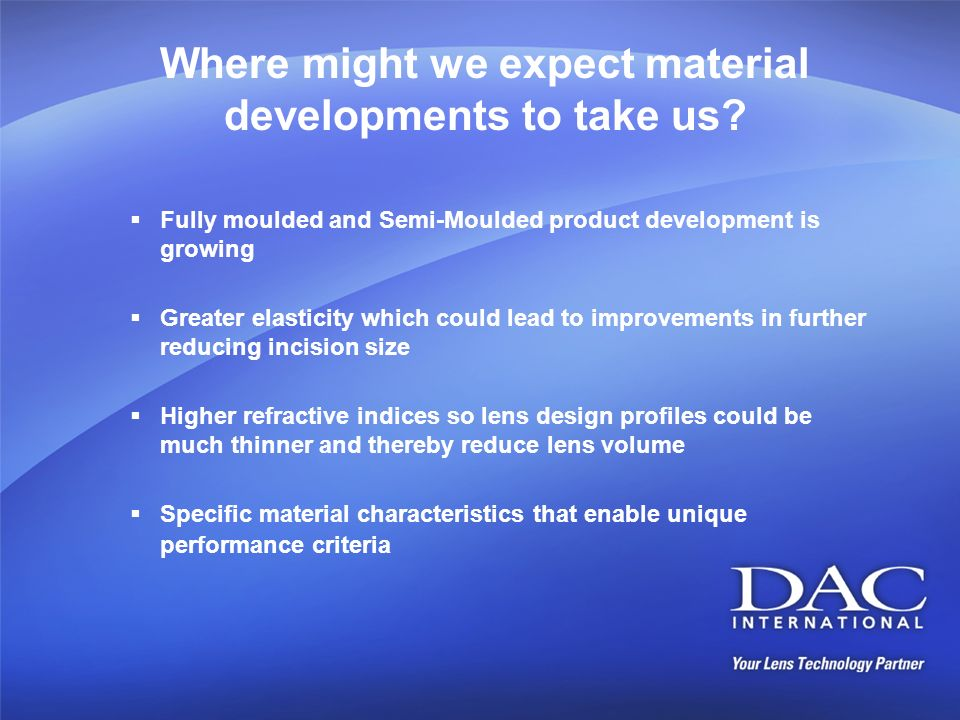 Where might we expect material developments to take us