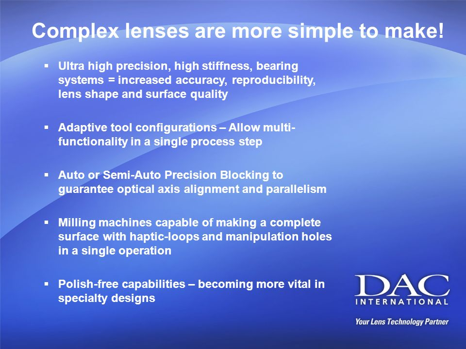 Complex lenses are more simple to make!