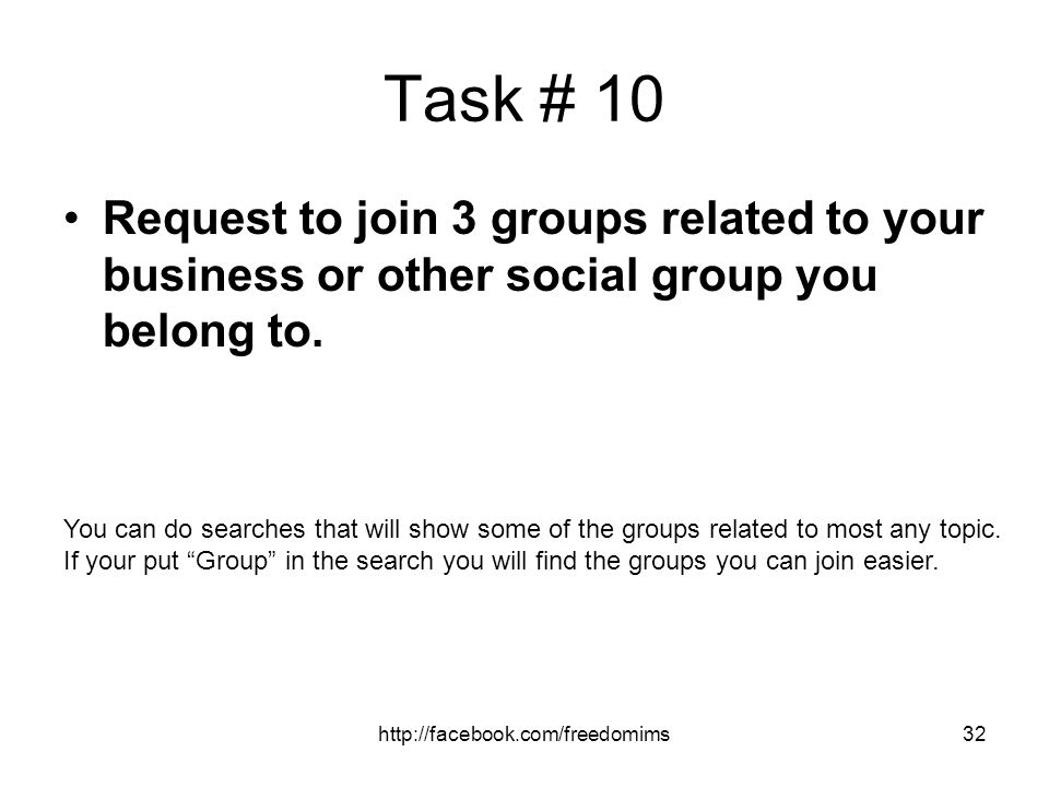 Task # 10 Request to join 3 groups related to your business or other social group you belong to.