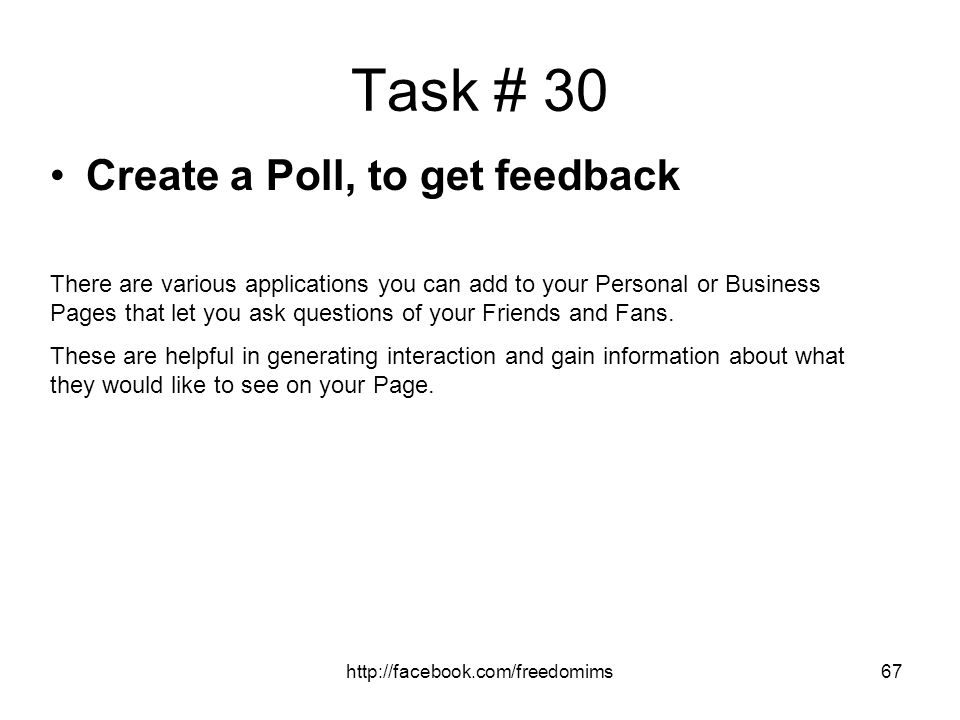 Task # 30 Create a Poll, to get feedback
