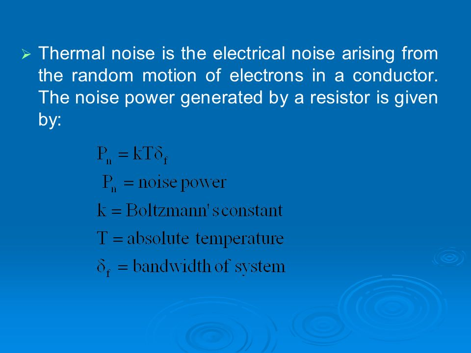 Thermal noise is the electrical noise arising from the random motion of electrons in a conductor.