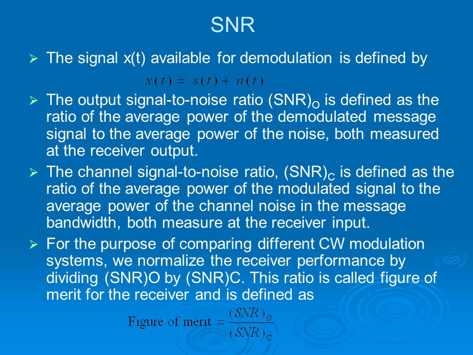 SNR The signal x(t) available for demodulation is defined by