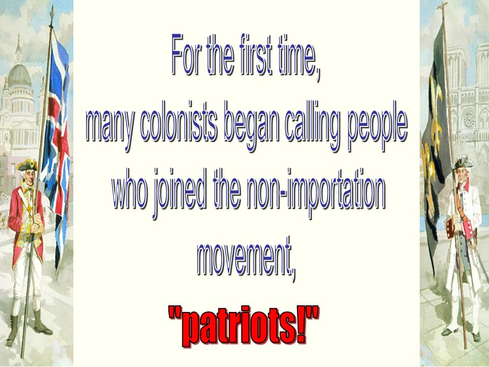 many colonists began calling people who joined the non-importation