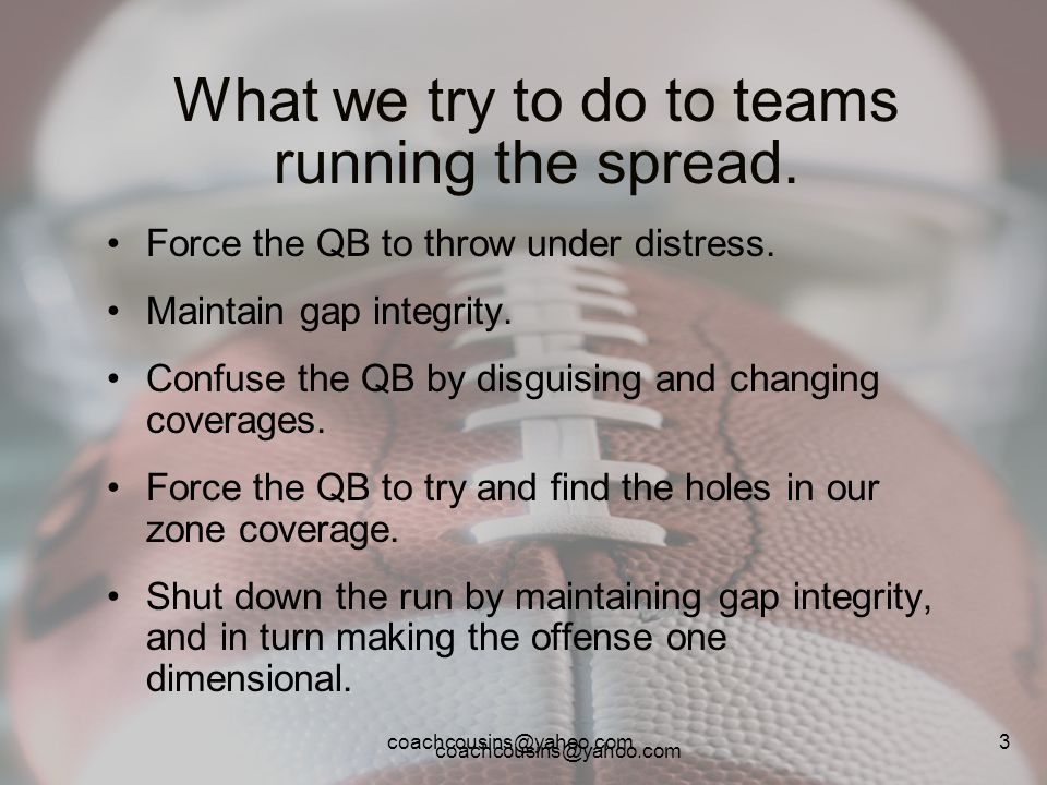 What we try to do to teams running the spread.