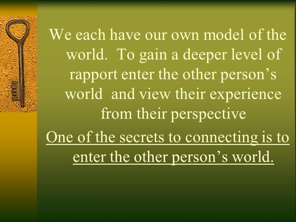 We each have our own model of the world