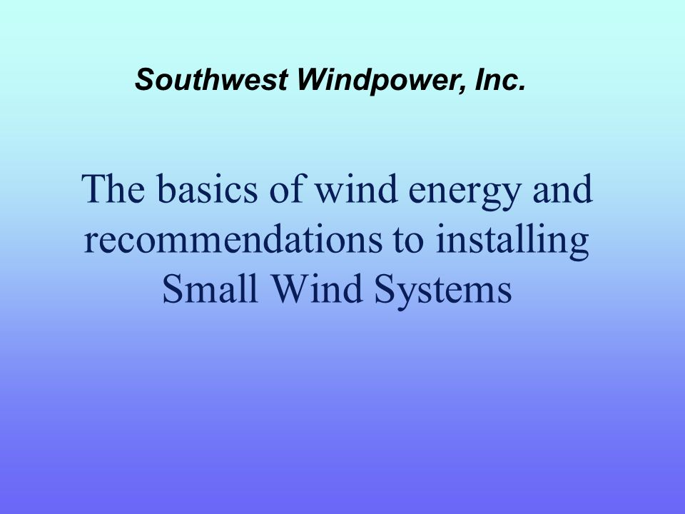 Southwest Windpower, Inc.