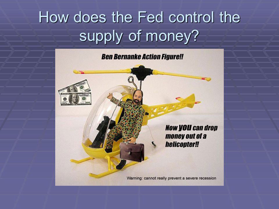 How does the Fed control the supply of money